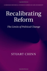 Stuart Chinn: Recalibrating Reform: The Limits of Political Change
