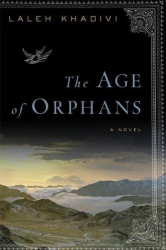 Laleh Khadivi: The Age of Orphans: A Novel