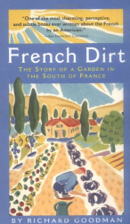 : French Dirt: The Story of a Garden in the South of France