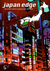 : Japan Edge : The Insider's Guide To Japanese Pop Subculture
