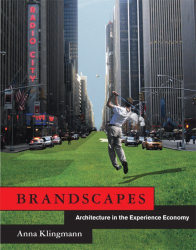 Anna Klingmann: Brandscapes: Architecture in the Experience Economy