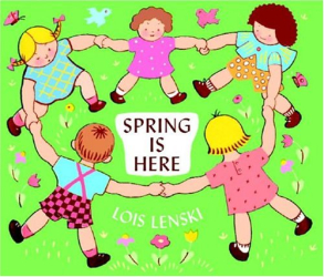 Lois Lenski: Spring Is Here (Lois Lenski Books)