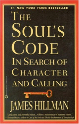 James Hillman: Soul's Code: In Search of Character and Calling