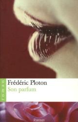 Frédéric Ploton: Son Parfum