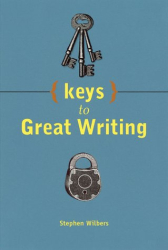 : Keys to Great Writing -- Stephen Wilbers