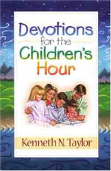 Kenneth Taylor: Devotions for the Childrens Hour