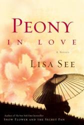 Lisa See: Peony in Love: A Novel