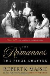 Robert K. Massie: The Romanovs: the Final Chapter