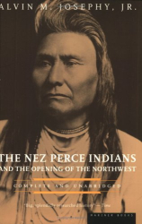 Alvin M. Josephy: The Nez Perce Indians and the Opening of the Northwest (American Heritage Library)