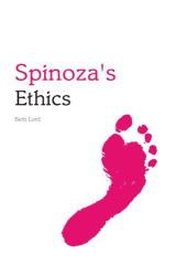 2010 Beth Lord: Spinoza's Ethics (Indiana Philosophical Guides)