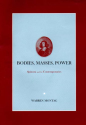 1999 Warren Montag: Bodies, Masses, Power: Spinoza and His Contemporaries