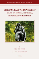 2012 Wiep van Bunge: Spinoza Past and Present: Essays on Spinoza, Spinozism, and Spinoza Scholarship (Brill's Studies in Intellectual History)