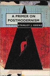 Stanley J. Grenz: A Primer on Postmodernism
