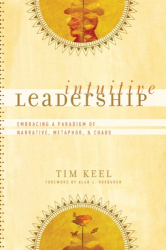 Tim Keel: Intuitive Leadership: Embracing a Paradigm of Narrative, Metaphor, and Chaos