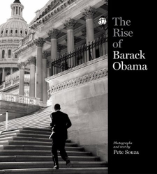 Photography and Text by Pete Souza: The Rise of Barack Obama