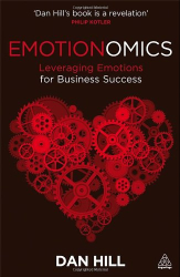 Dan Hill D.V: Emotionomics: Leveraging Emotions for Business Success