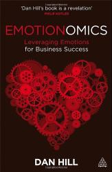 Dan Hill D.V: Emotionomics: Leveraging Emotions for Business Success