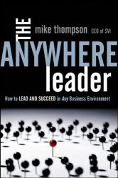 Mike Thompson: The Anywhere Leader: How to Lead and Succeed in Any Business Environment