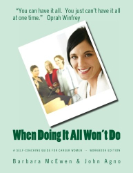 Barbara A. McEwen: When Doing It All Won't Do: A Self-Coaching Guide for Career Women--Workbook Edition