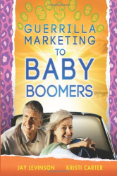 Jay Conrad Levinson: Guerrilla Marketing to Baby Boomers