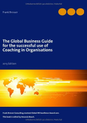 Frank Bresser: The global business guide for the successful use of coaching in organisations