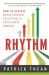 Patrick Thean: Rhythm: How to Achieve Breakthrough Execution and Accelerate Growth