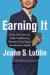 Joann S. Lublin: Earning It: Hard-Won Lessons from Trailblazing Women at the Top of the Business World
