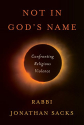 Jonathan Sacks: Not in God's Name: Confronting Religious Violence