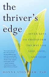 Donna Stoneham: The Thriver's Edge: Seven Keys to Transform the Way You Live, Love, and Lead