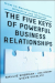Sallie Sherman: Five Keys to Powerful Business Relationships: How to Become More Productive, Effective and Influential