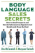 Maryann Karinch: Body Language Sales Secrets: How to Read Prospects and Decode Subconscious Signals to Get Results and Close the Deal