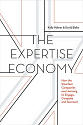 Kelly Palmer: The Expertise Economy: How the smartest companies use learning to engage, compete, and succeed