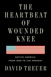 David Treuer: The Heartbeat of Wounded Knee: Native America from 1890 to the Present