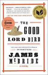 McBride, James: The Good Lord Bird: A Novel