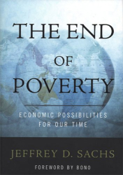 Jeffrey  Sachs: The End of Poverty: Economic Possibilities for Our Time