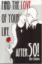 Alice Solomon: Find the Love of Your Life After 50