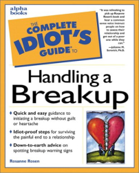Rosanne Rosen: The Complete Idiot's Guide to Handling a Breakup