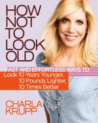Charla Krupp: How Not to Look Old