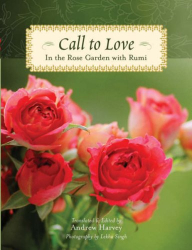 Rumi: Call to Love: In the Rose Garden with Rumi