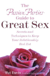 Pat Davis: The Passion Parties Guide to Great Sex