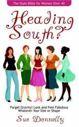 Sue Donnelly: Heading South? the Style Bible for Women over 40