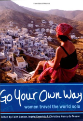 : Go Your Own Way: Women Travel the World Solo
