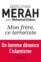 Abdelghani Merah: Mon frère, ce terroriste