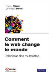 Francis Pisani et Dominique Piotet: Comment le web change le monde