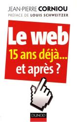 Jean-Pierre Corniou: Le web 15 ans déjà... et après ?