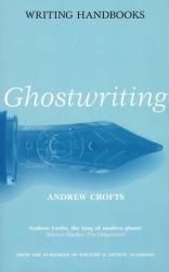 Andrew Crofts: Writing Handbooks: Ghostwriting