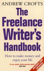 Andrew Crofts: The Freelance Writer's Handbook