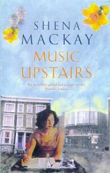 Mackay, Shena: Music Upstairs