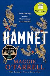 O'Farrell, Maggie: Hamnet: WINNER OF THE WOMEN'S PRIZE FOR FICTION 2020