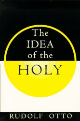 Rudolph Otto: The Idea of the Holy